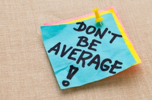Do not be average - motivation